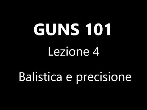 Guns 101: Lezione 4 - Balistica E Precisione
