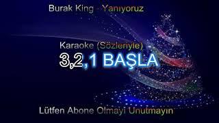 Burak king - Yaniyoruz karaoke [ sözleriyle