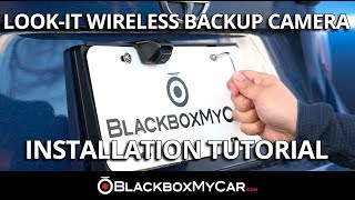 LOOK-IT Wireless Backup Camera Installation Tutorial - BlackboxMyCar