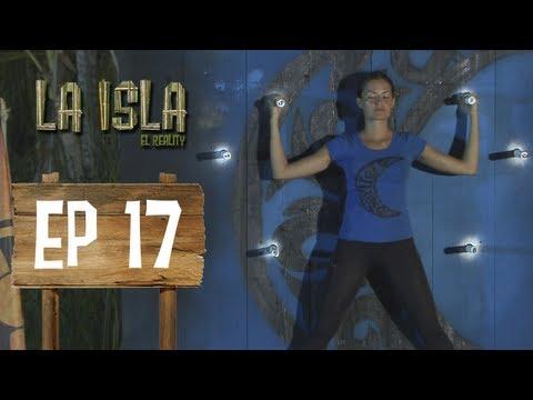 Primera Temporada - La Isla: El Reality - Capítulo 17