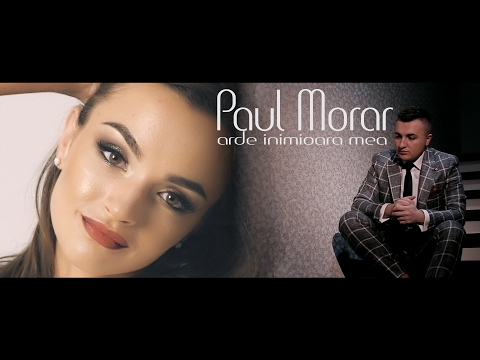 PAUL MORAR - Arde inimioara mea 2018 [Videoclip Oficial 4k] ♫♫♫ HIT