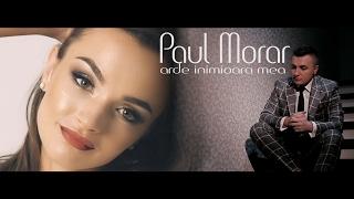 PAUL MORAR - Arde inimioara mea 2018 [Videoclip Oficial 4k] HIT