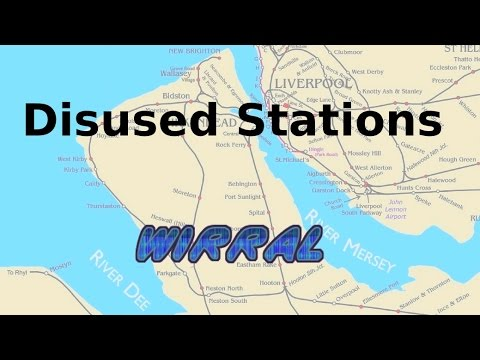 Part 1 Disused and lost stations on the Wirral Peninsula. HD
