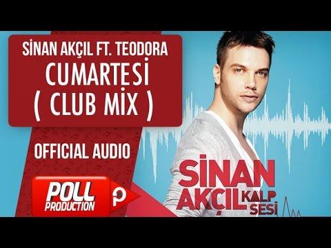 Sinan Akçıl Ft. Teodora - Cumartesi ( Club Mix )