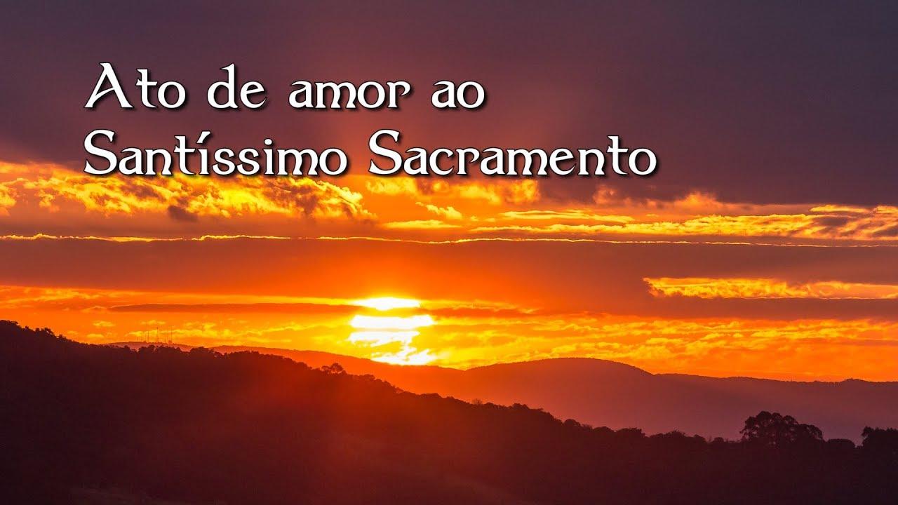 Ato De Amor Ao Santíssimo Sacramento Tv Arautos Youtube