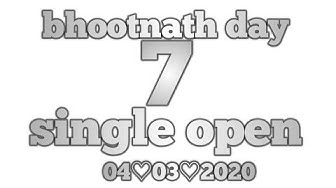 4 March 2020 bhootnath day single open 7