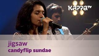 Jigsaw - Candyflip Sundae - Music Mojo Season 3 - KappaTV