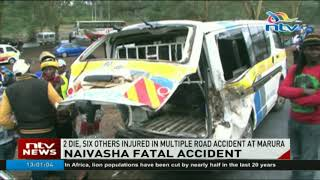 2 die, six others injured in multiple road accident at Marura, Naivasha