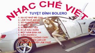 Nhạc Chế Việt ► Tuyệt Đỉnh Bolero 2017 ♪ Xa Xứ Nhớ Mẹ Cha ♪ Chế khúc XKLĐ