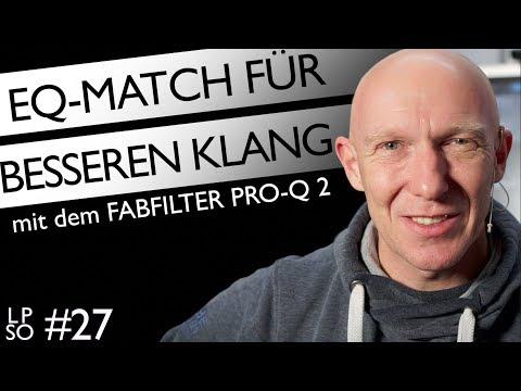 Profi-Sound: Fabfilter Pro-Q 2 als Match-EQ | Abmischen Tutorial Deutsch | Recording-Blog LPSO#28