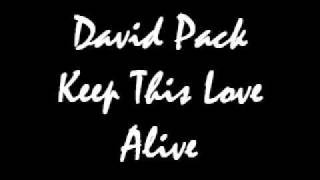 David Pack - Keep This Love Alive.wmv