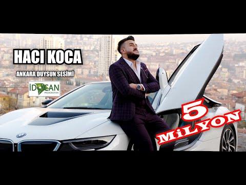 Hacı Koca  Ankara Duysun Sesimi Yeni 2020