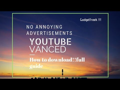 YouTube Vanced!!-Youtube app with no advertisement :full installation guide