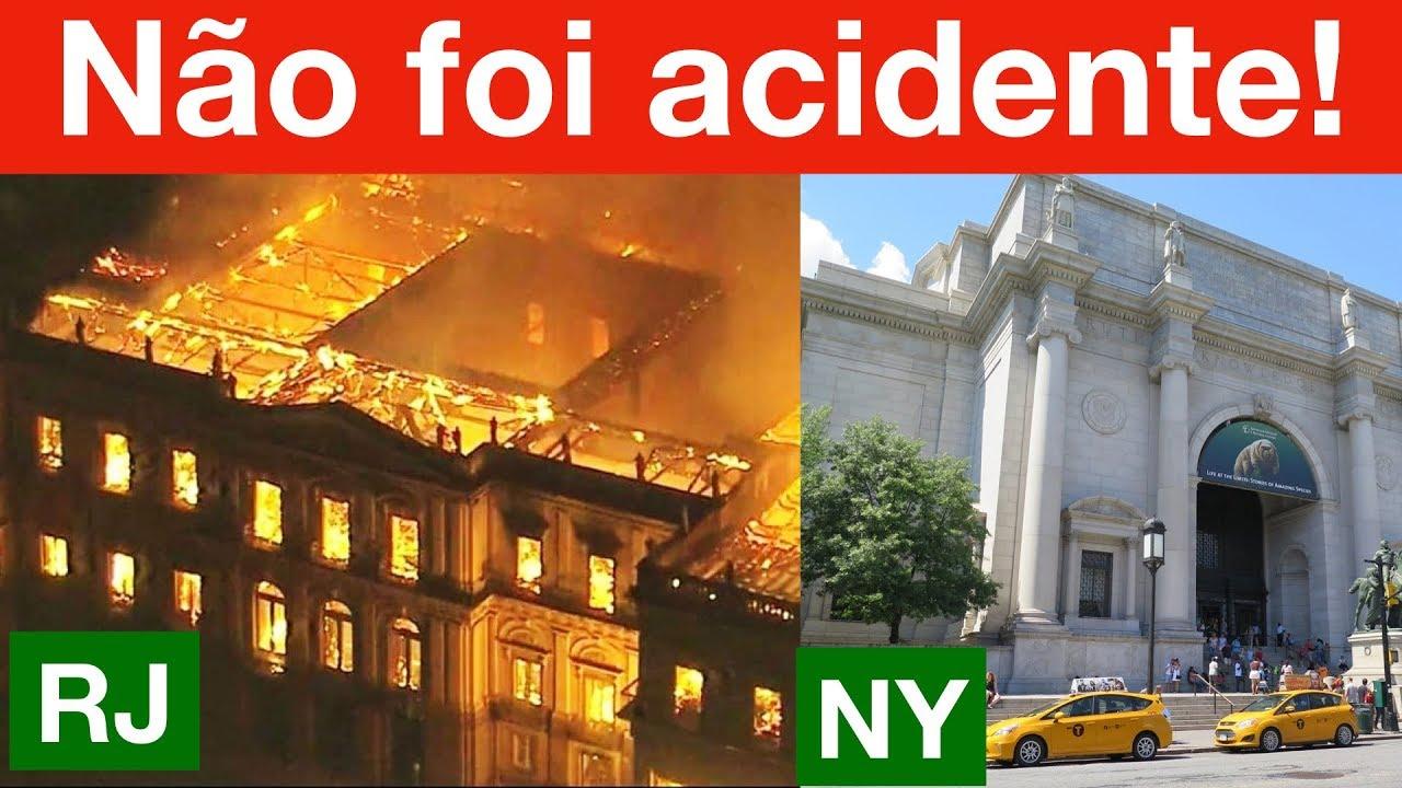 Incêndio Museu Nacional RJ x Incêndio Museu Nova York! Não foi acidente...