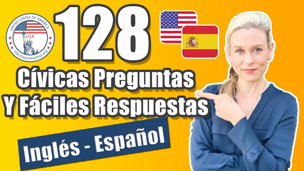 2021 Las 128 Preguntas Y Fáciles Respuestas Cívicas De La Ciudadania Usa En Inglés Y Español Youtube