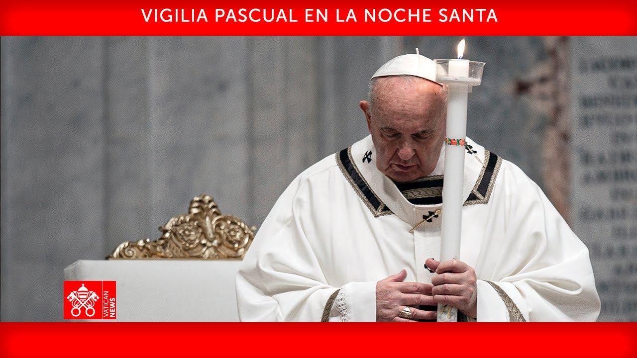 03 de abril de 2021, Vigilia Pascual en la Noche Santa - Homilía, Papa Francisco