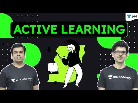 Active Learning   Learning Techniques   Study Tips   Unacademy JEE   Namo Kaul   Sameer Chincholikar