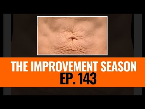 143: The Improvement Season Dealing with Loose skin