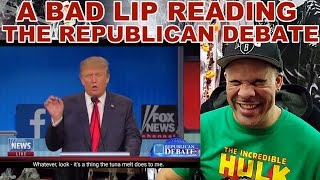 My ReView/ReAction to A Bad Lip Reading of The Republican Debate