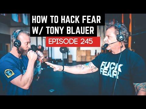 How to Hack Fear /W Tony Blauer - 245