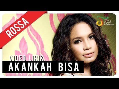 ROSSA - Akankah Bisa | Video Lirik