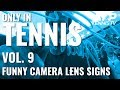 Funny & Creative Camera Lens Signs! ONLY IN TENNIS: Vol. 9