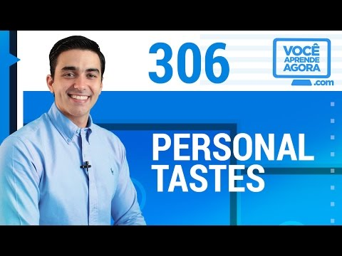 AULA DE INGLÊS 306 Personal tastes TRAVEL_VIDEO