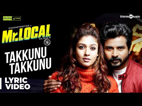 mr.local-|-takkunu-takkunu-lyric-video-|-sivakarthikeyan,-nayanthara-|-hiphop-tamizha-|-m.-rajesh