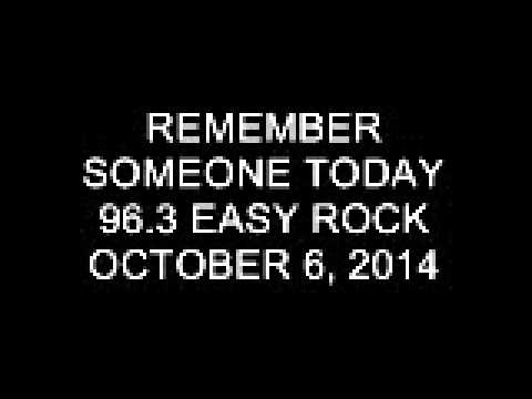 Remember Someone Today 96.3 Easy Rock October 6, 2014 (2)