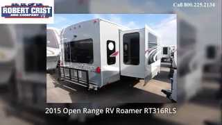 Robert Crist And Co Rv  - 2015 Open Range Rv Roamer Rt316rls   Rv For Sale