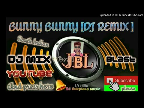BUNNY - BUNNY_ South Indian DJ Song &. JBL Blast DJ Mix 2018 Latest