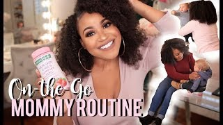 On-The-Go Mommy Routine 2018!