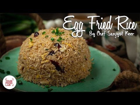 Egg Fried Rice Recipe | Chef Sanjyot Keer