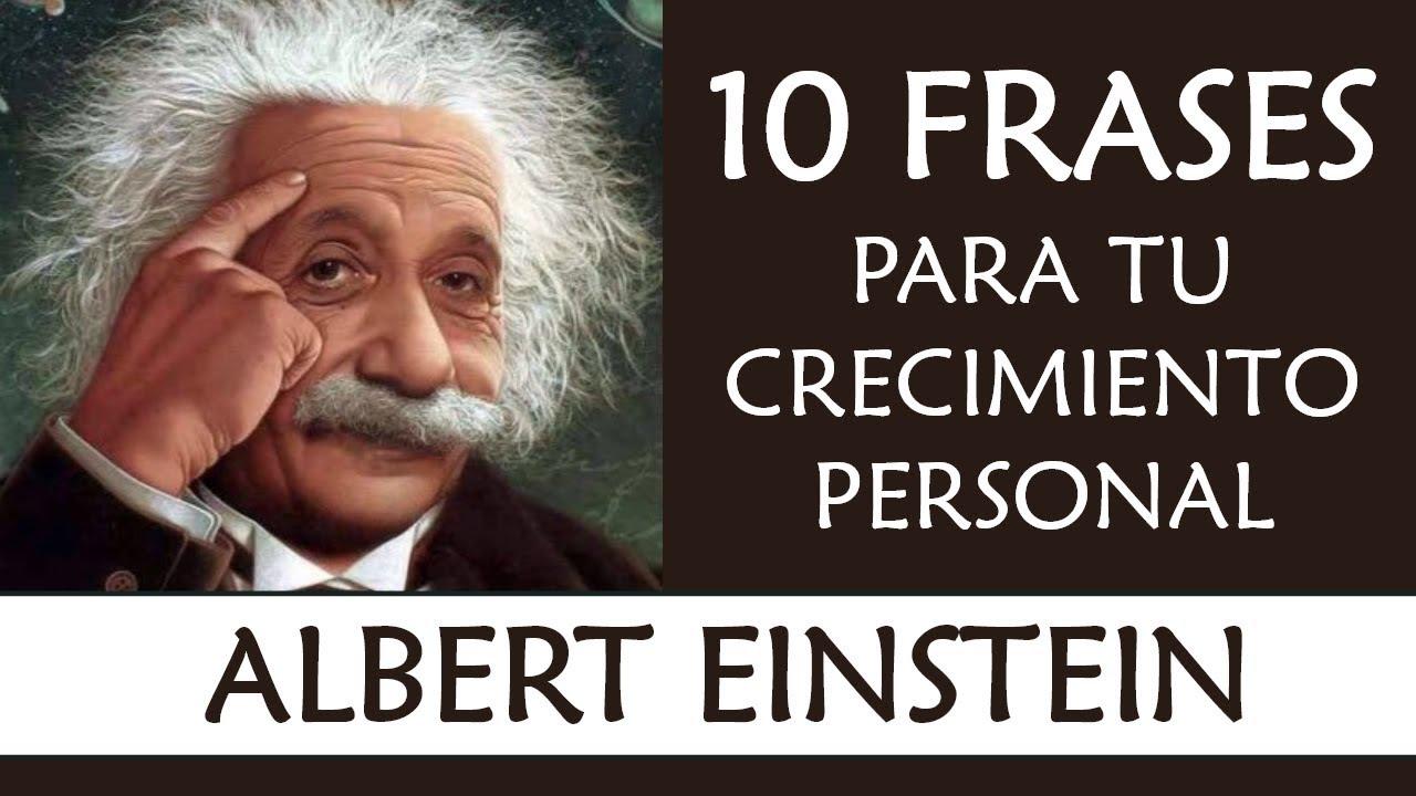10 Frases De Albert Einstein Imprescindibles En Tu Crecimiento