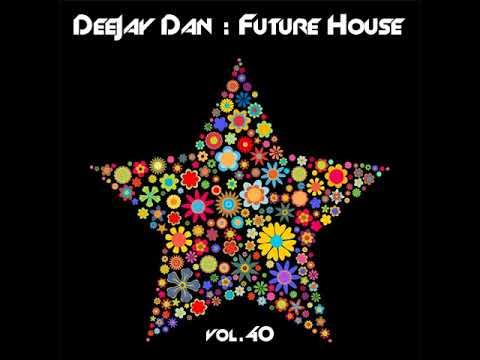 DeeJay Dan - Future House 40 [2018] (edit)