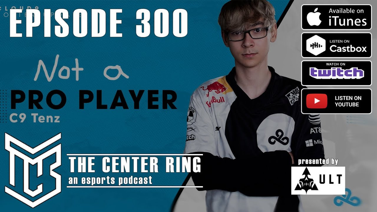 300: Reflecting on 300 episodes, TenZ leaves Cloud9, Envy drops CS, and more