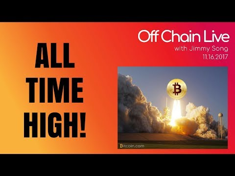 Bitcoin All Time High! - Off Chain Live 2017.11.16