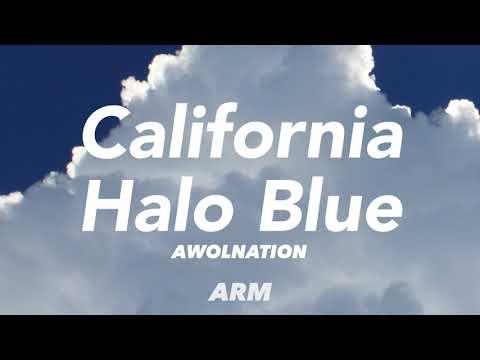 AWOLNATION - California halo blue (Lyrics)