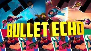 обзор Bullet Echo/Прорыв Battle Royale