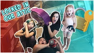 WE LOCKED OURSELVES IN OUR ATTIC!! HOW WILL WE SURVIVE?!