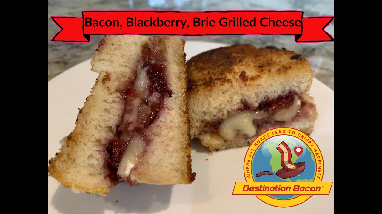 Bacon, Blackberry, Brie Grilled Cheese