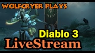WolfCryer plays DIABLO 3 LIVESTREAM - Farming keys today