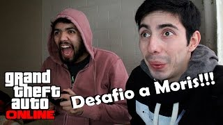 Desafío a Moris (DROGAMES) - Funny Moments - GTA ONLINE - ZACK90