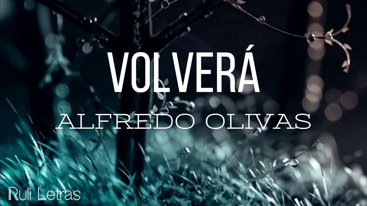 Volverá - Alfredo OLivas (Letra)(Lyrics)