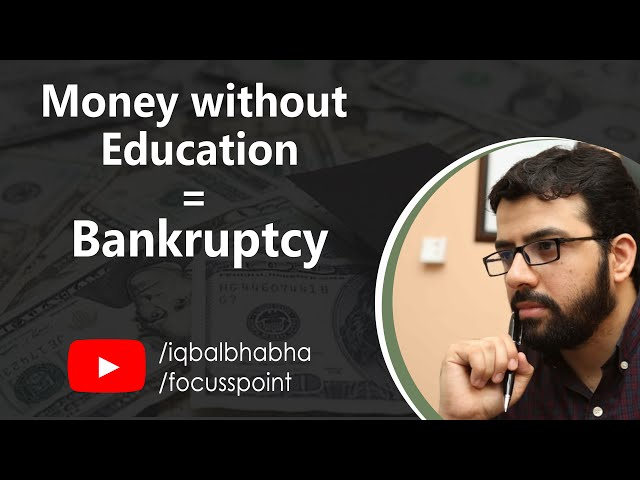 Money without Education = Bankruptcy | Muhammad Iqbal Bhabha