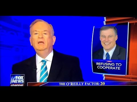 Do you agree with Bill O'Reilly about Jay Inslee?