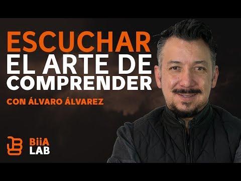 Escuchar el arte de comprender con Álvaro Álvarez