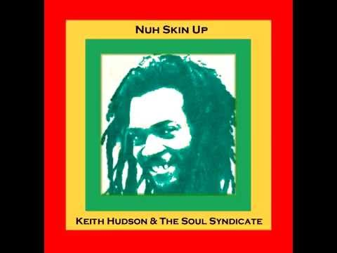 Keith Hudson & The Soul Syndicate - Nuh Skin Up Dub - Album