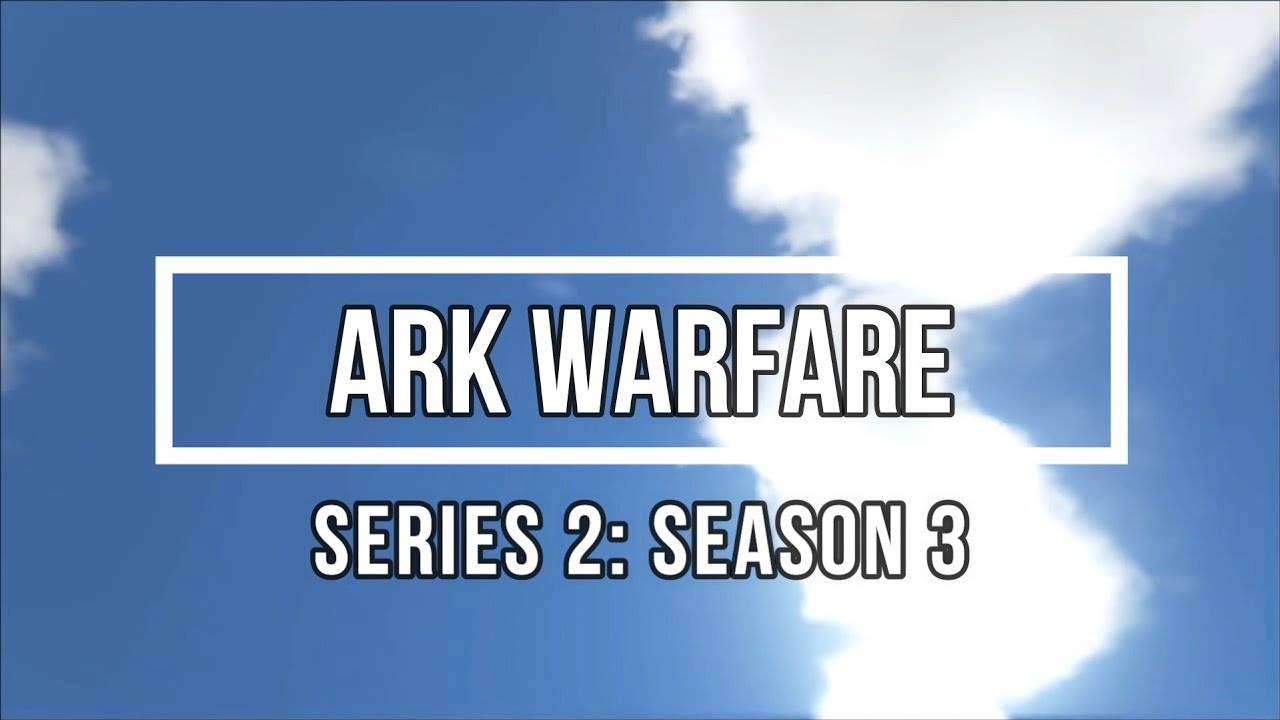 ArkWarfare: Series 2, Season 3