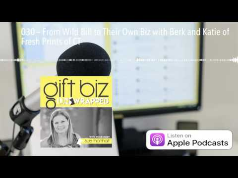 030 – From Wild Bill to Their Own Biz with Berk and Katie of Fresh Prints of CT
